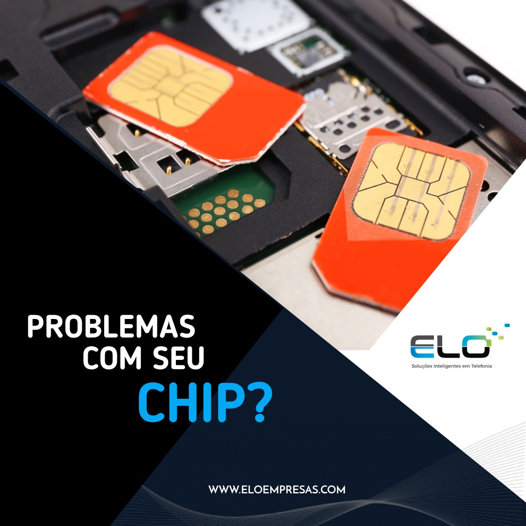 Problemas com seu Chip?